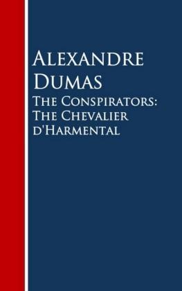 The Conspirators: The Chevalier d'Harmental