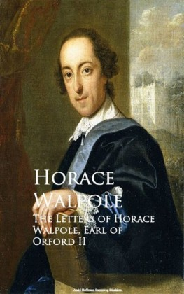The Letters of Horace Walpole, Earl of Orford II