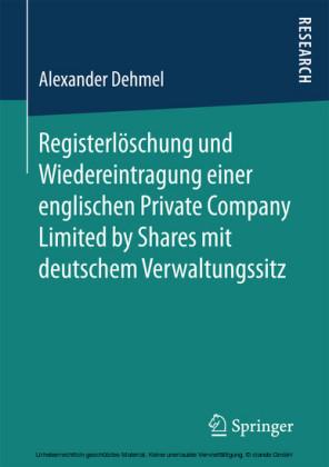 Registerlöschung und Wiedereintragung einer englischen Private Company Limited by Shares mit deutschem Verwaltungssitz