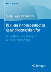 Resilienz in therapeutischen Gesundheitsfachberufen