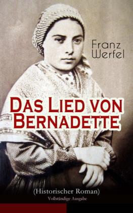 Das Lied von Bernadette (Historischer Roman) - Vollständige Ausgabe