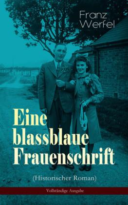 Eine blassblaue Frauenschrift (Historischer Roman) - Vollständige Ausgabe