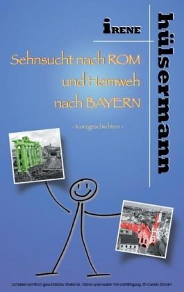 Sehnsucht nach Rom und Heimweh nach Bayern