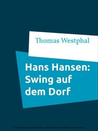 Hans Hansen: Swing auf dem Dorf