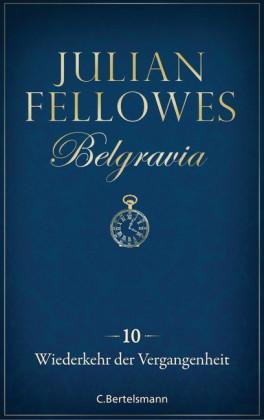 Belgravia (10) - Wiederkehr der Vergangenheit