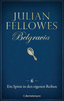Belgravia (6) - Ein Spion in den eigenen Reihen