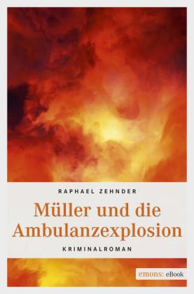 Müller und die Ambulanzexplosion