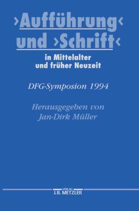 """""""Aufführung"""" und """"Schrift"""" in Mittelalter und früher Neuzeit"""