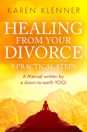 Healing from Your Divorce: 8 Practical Steps