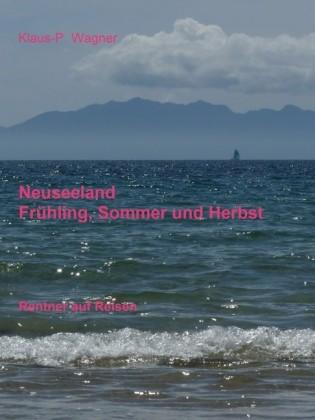Neuseeland - Frühling, Sommer und Herbst