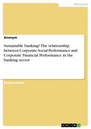 Sustainable banking? The relationship between Corporate Social Performance and Corporate Financial Performance in the banking sector