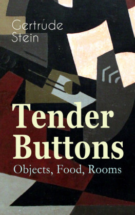 Tender Buttons - Objects, Food, Rooms