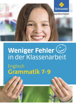 Weniger Fehler in der Klassenarbeit - Englisch Grammatik 7-9