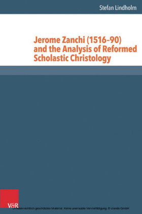 Jerome Zanchi (1516-90) and the Analysis of Reformed Scholastic Christology