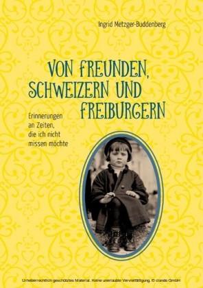 Von Freunden, Schweizern und Freiburgern