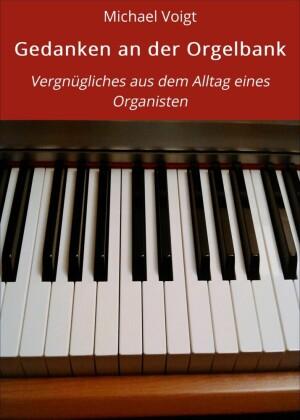 Gedanken an der Orgelbank
