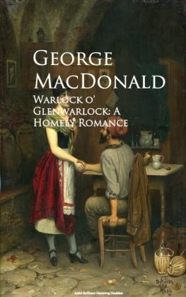 Warlock o' Glenwarlock: A Homely Romance