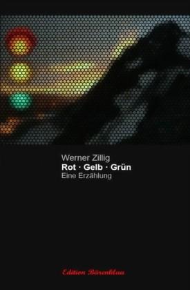 ROT - GELB - GRÜN: Eine Erzählung