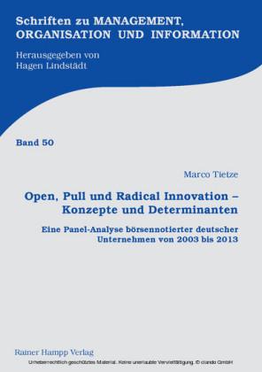 Open, Pull und Radical Innovation - Konzepte und Determinanten