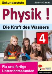 Physik ! / Band 4: Die Kraft des Wassers