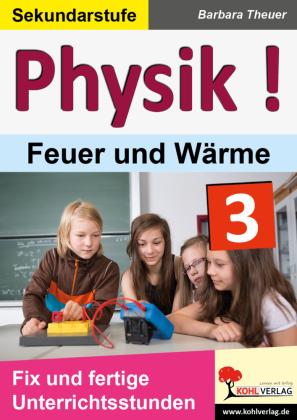 Physik ! / Band 3: Feuer und Wärme