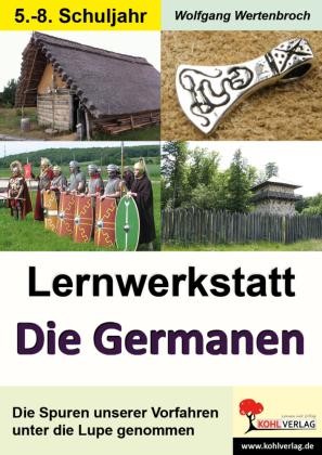 Lernwerkstatt Die Germanen / Sekundarstufe