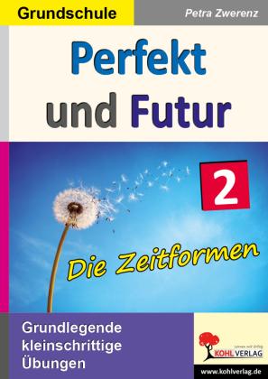 Perfekt und Futur