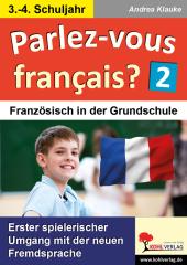 Parlez-vous francais? / 3.-4. Schuljahr
