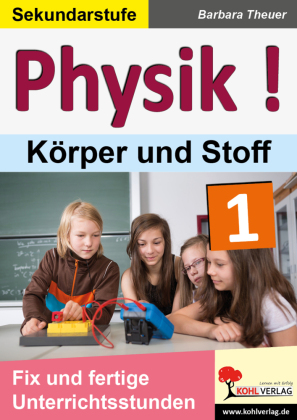 Physik ! / Band 1: Körper und Stoffe
