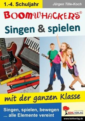 Boomwhackers - Singen & spielen mit der ganzen Klasse