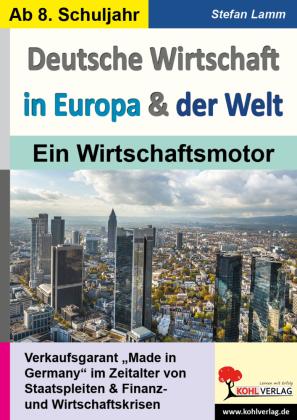 Deutsche Wirtschaft in Europa & der Welt