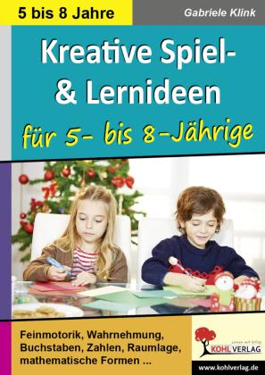 Kreative Spiel- und Lernideen für 5- bis 8-Jährige