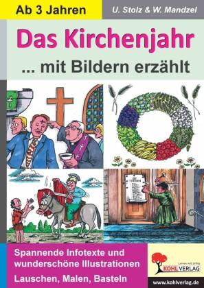 Das Kirchenjahr mit Bildern erzählt