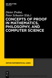 Concepts of Proof in Mathematics, Philosophy, and Computer Science
