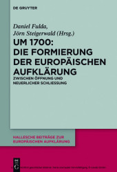 Um 1700: Die Formierung der europäischen Aufklärung