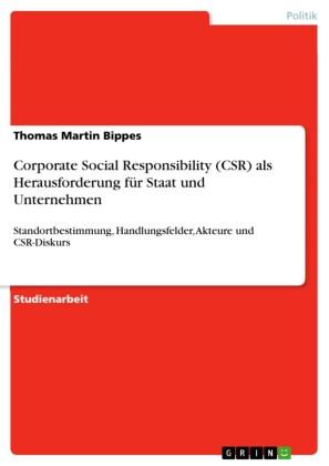 Corporate Social Responsibility (CSR) als Herausforderung für Staat und Unternehmen