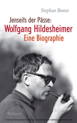 Jenseits der Pässe: Wolfgang Hildesheimer
