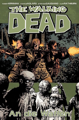 The Walking Dead 26: An die Waffen