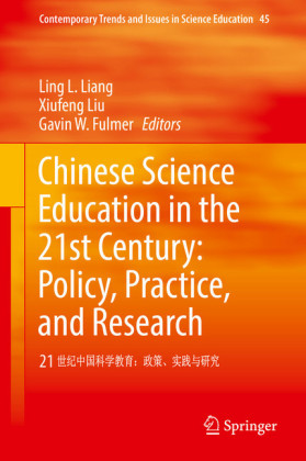 Chinese Science Education in the 21st Century: Policy, Practice, and Research