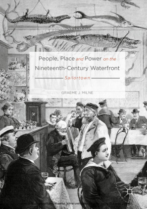 People, Place and Power on the Nineteenth-Century Waterfront