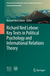 Richard Ned Lebow: Key Texts in Political Psychology and International Relations Theory