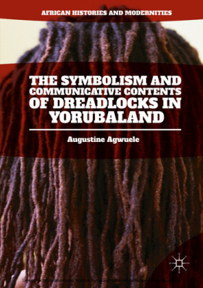 The Symbolism and Communicative Contents of Dreadlocks in Yorubaland