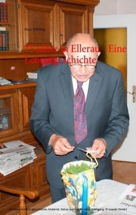 75 Jahre in Ellerau - Eine Lebensgeschichte