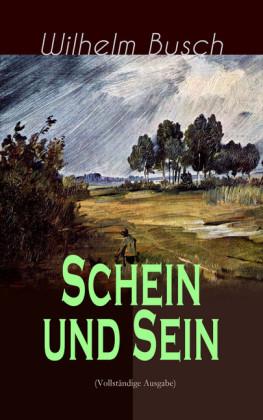 Schein und Sein (Vollständige Ausgabe)