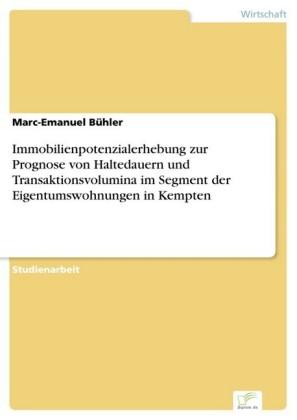 Immobilienpotenzialerhebung zur Prognose von Haltedauern und Transaktionsvolumina im Segment der Eigentumswohnungen in Kempten