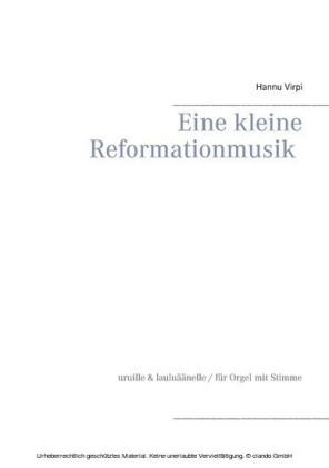 Eine kleine Reformationmusik