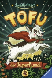 Tofu, der Superhund Cover