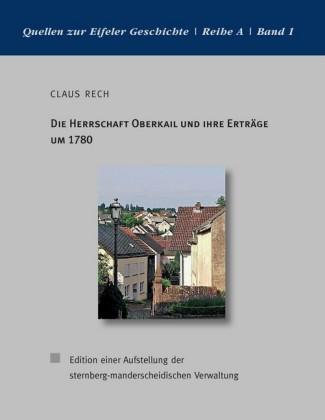 Die Herrschaft Oberkail und ihre Erträge um 1780