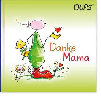 Oups - Danke Mama