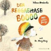 Der Reggaehase BOOOO und der König, der nicht mehr tanzen wollte oder konnte, 1 Audio-CD Cover